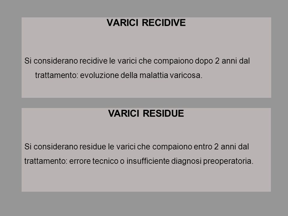 VARICI RECIDIVE VARICI RESIDUE