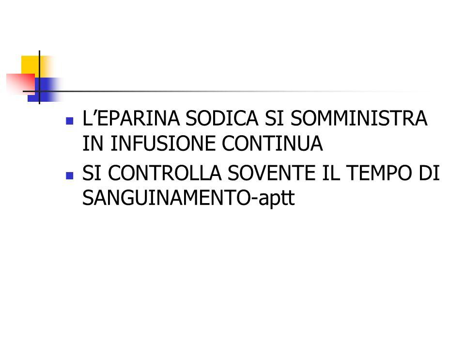 L'EPARINA SODICA SI SOMMINISTRA IN INFUSIONE CONTINUA