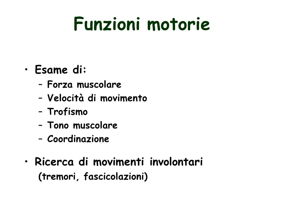 Funzioni motorie Esame di: Ricerca di movimenti involontari