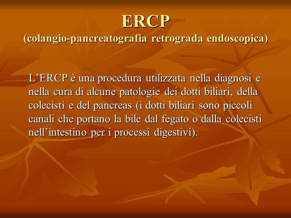 ERCP (colangio-pancreatografia retrograda endoscopica)
