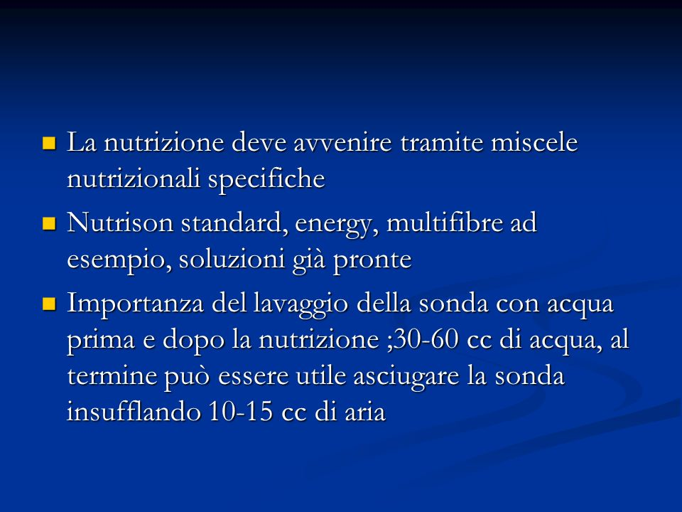 La nutrizione deve avvenire tramite miscele nutrizionali specifiche