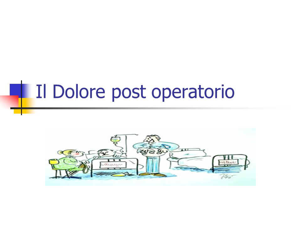Il Dolore post operatorio