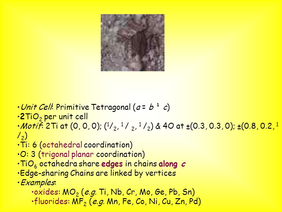Unit Cell: Primitive Tetragonal (a = b ¹ c)