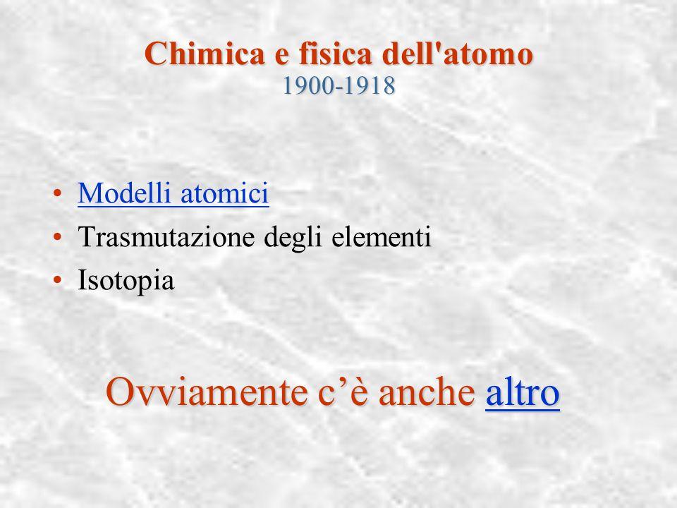 Chimica e fisica dell atomo 1900-1918