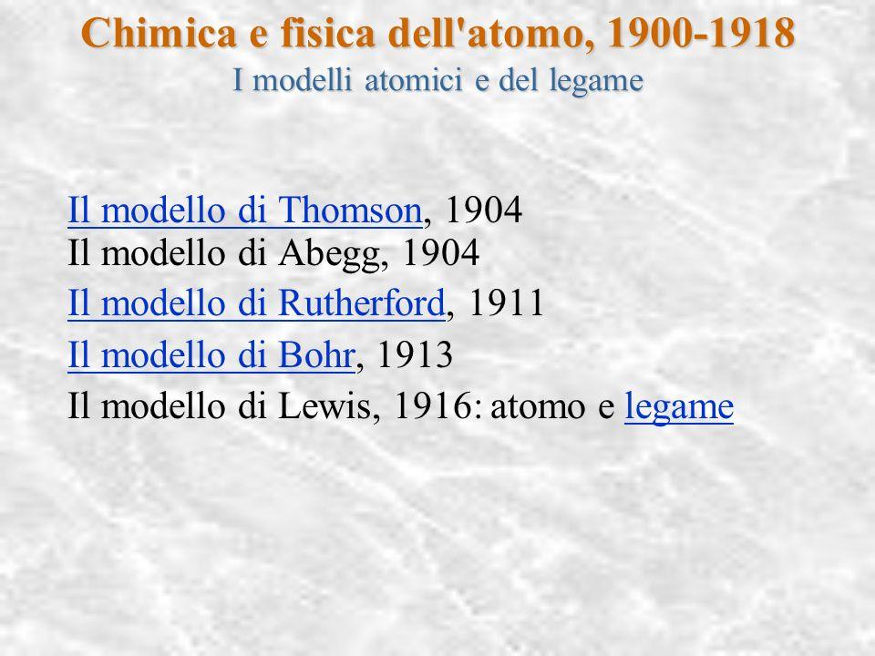 Chimica e fisica dell atomo, 1900-1918 I modelli atomici e del legame