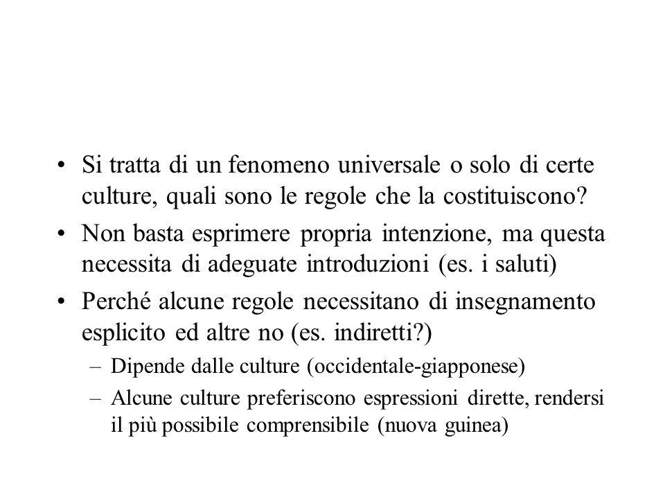 Si tratta di un fenomeno universale o solo di certe culture, quali sono le regole che la costituiscono