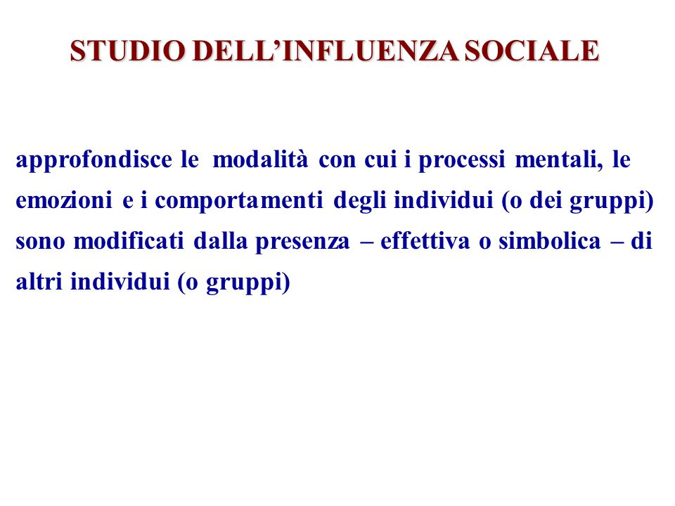 STUDIO DELL'INFLUENZA SOCIALE