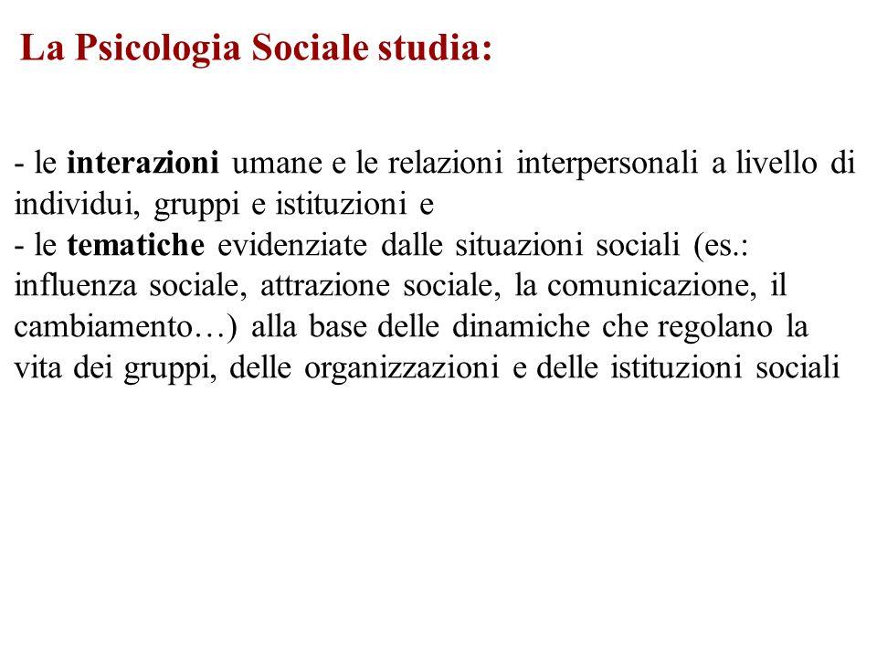 La Psicologia Sociale studia: