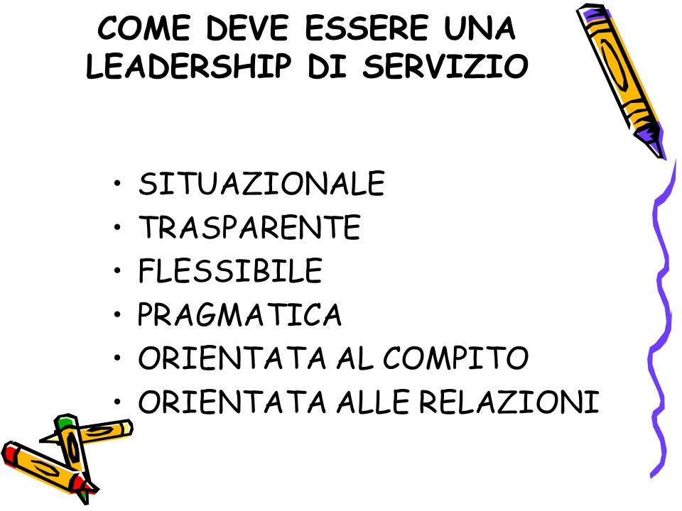 COME DEVE ESSERE UNA LEADERSHIP DI SERVIZIO