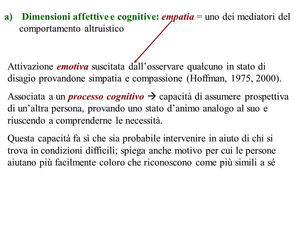 Dimensioni affettive e cognitive: empatia = uno dei mediatori del comportamento altruistico