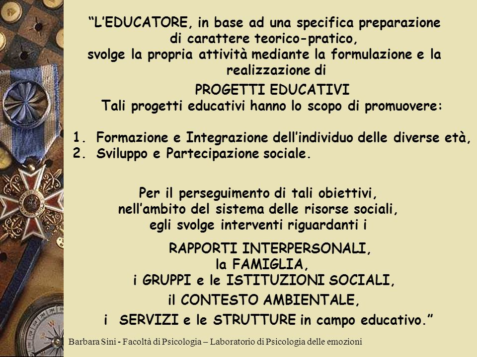 L'EDUCATORE, in base ad una specifica preparazione