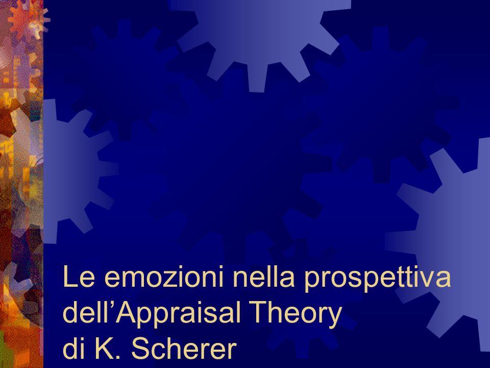 Le emozioni nella prospettiva dell'Appraisal Theory di K. Scherer