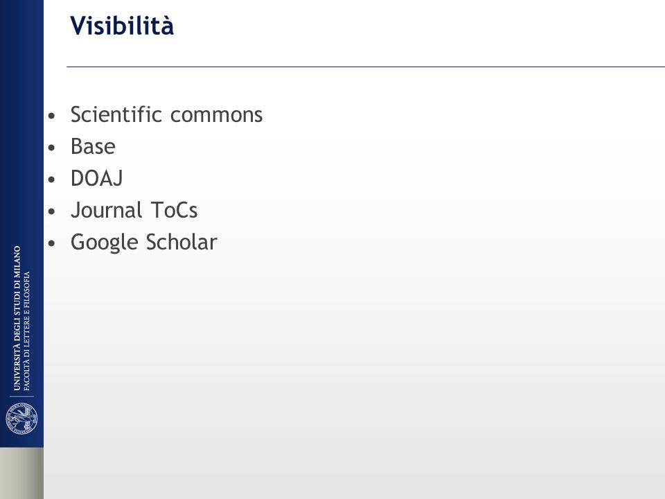 Visibilità Scientific commons Base DOAJ Journal ToCs Google Scholar