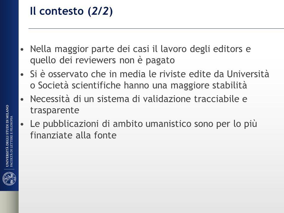 Il contesto (2/2) Nella maggior parte dei casi il lavoro degli editors e quello dei reviewers non è pagato.