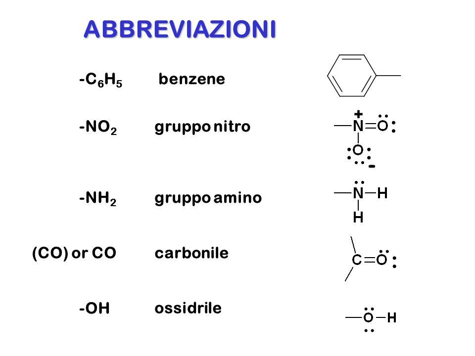ABBREVIAZIONI : : : - : .. .. .. .. .. .. -C6H5 benzene + -NO2
