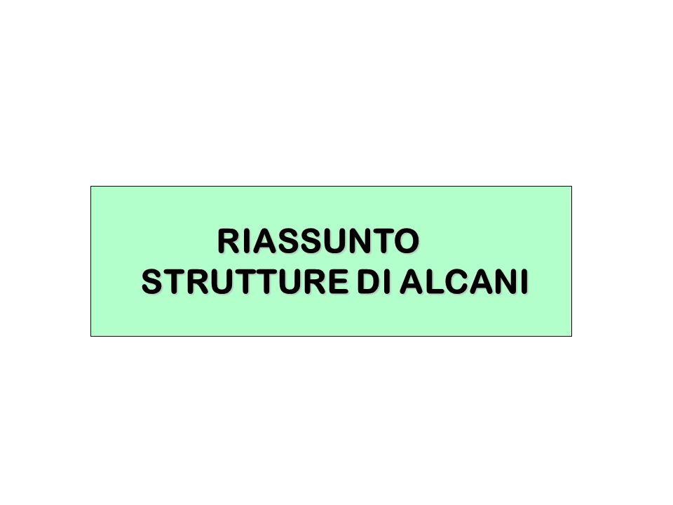 RIASSUNTO STRUTTURE DI ALCANI