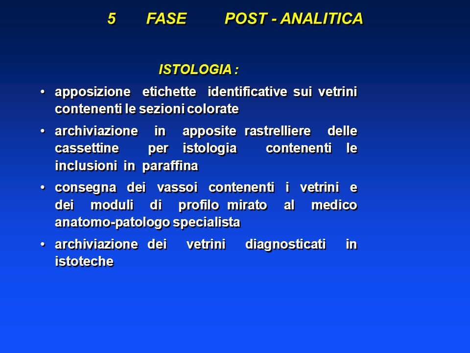 5 FASE POST - ANALITICA ISTOLOGIA :