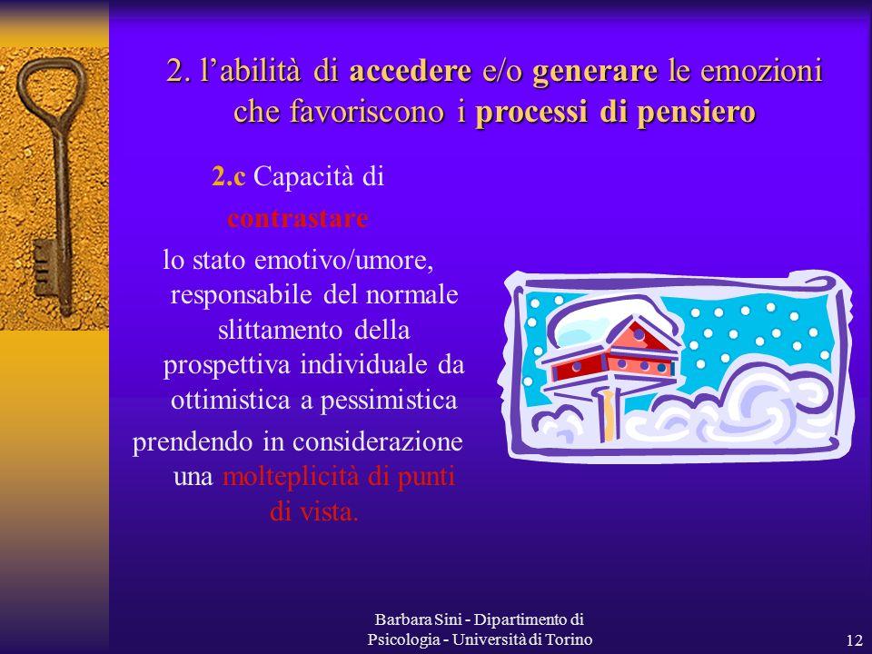 2. l'abilità di accedere e/o generare le emozioni che favoriscono i processi di pensiero