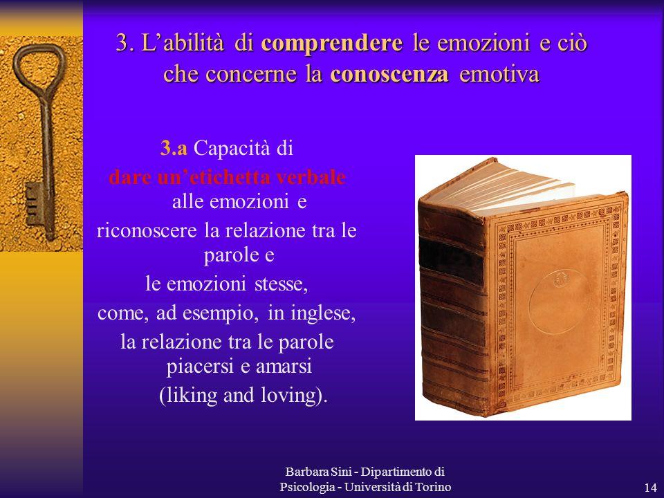 3. L'abilità di comprendere le emozioni e ciò che concerne la conoscenza emotiva
