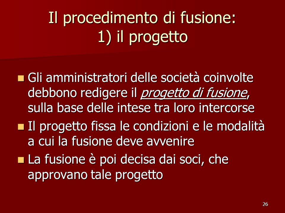 Il procedimento di fusione: 1) il progetto