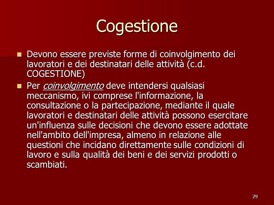 Cogestione Devono essere previste forme di coinvolgimento dei lavoratori e dei destinatari delle attività (c.d. COGESTIONE)