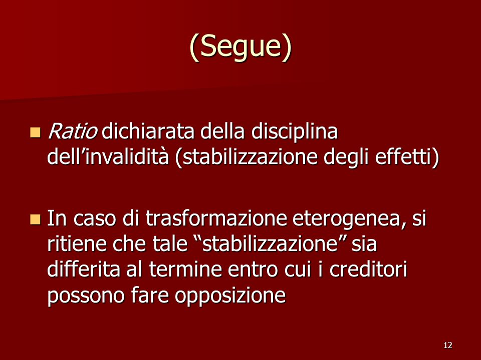 (Segue) Ratio dichiarata della disciplina dell'invalidità (stabilizzazione degli effetti)