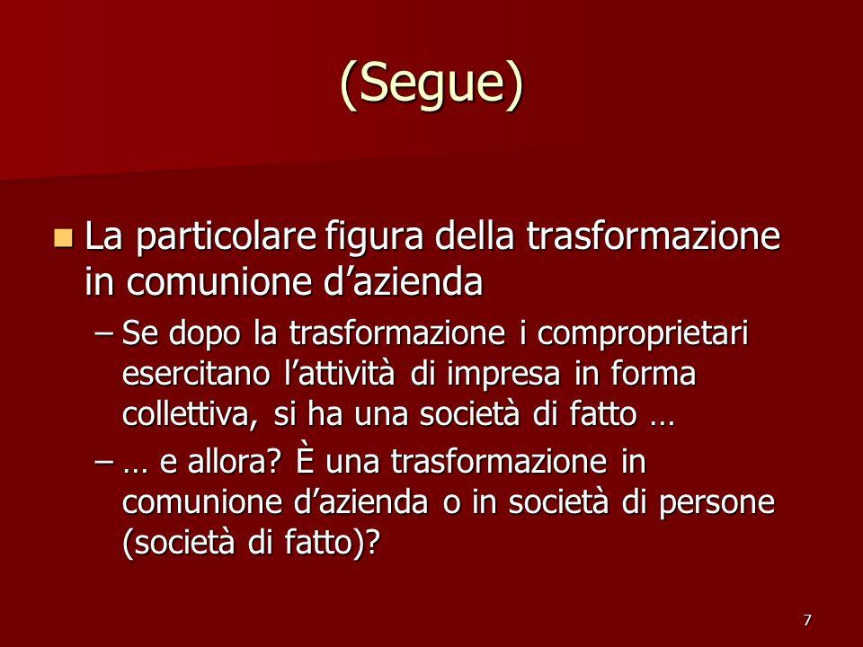 (Segue) La particolare figura della trasformazione in comunione d'azienda.