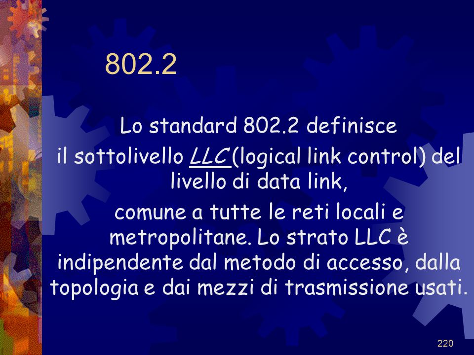 il sottolivello LLC (logical link control) del livello di data link,