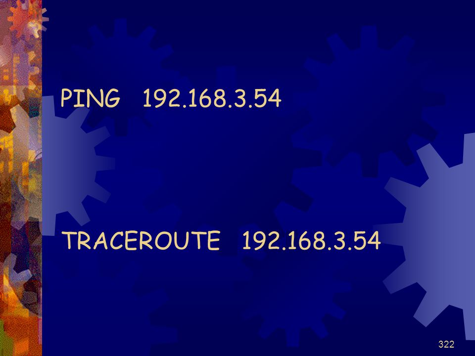 PING 192.168.3.54 TRACEROUTE 192.168.3.54