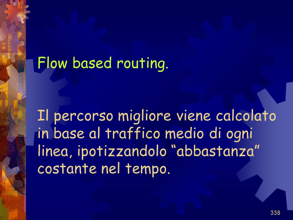 Flow based routing.
