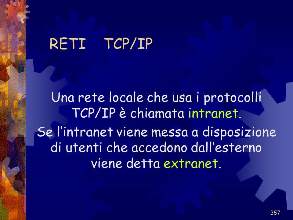 Una rete locale che usa i protocolli TCP/IP è chiamata intranet.