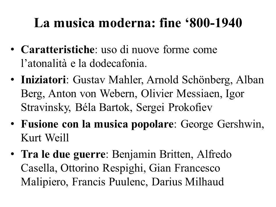 La musica moderna: fine '800-1940