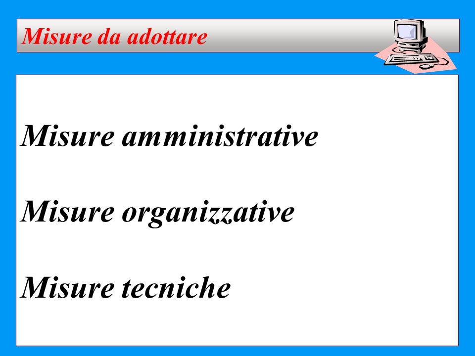 Misure amministrative Misure organizzative Misure tecniche