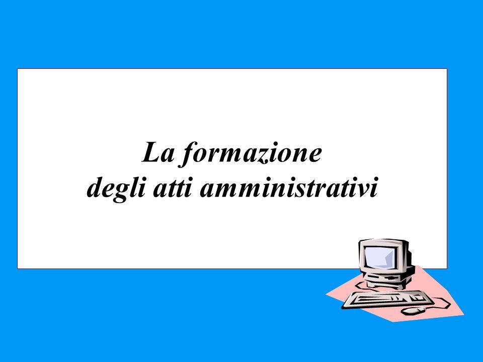 La formazione degli atti amministrativi