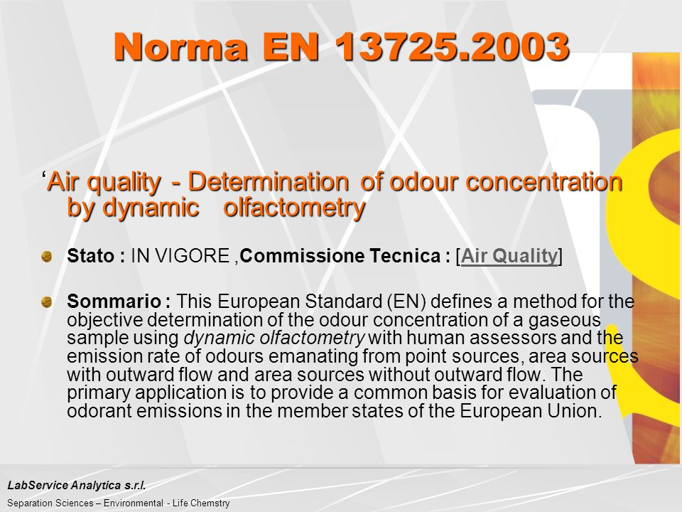 Norma EN 13725.2003 'Air quality - Determination of odour concentration by dynamic olfactometry.
