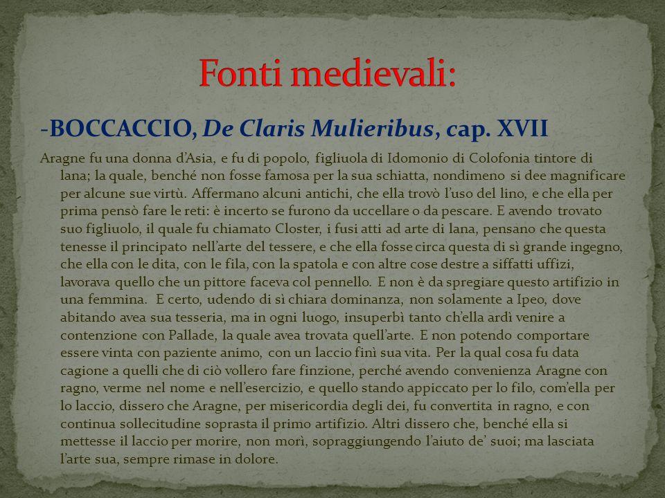 Fonti medievali: -BOCCACCIO, De Claris Mulieribus, cap. XVII