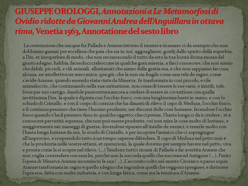 GIUSEPPE OROLOGGI, Annotazioni a Le Metamorfosi di Ovidio ridotte da Giovanni Andrea dell'Anguillara in ottava rima, Venetia 1563, Annotatione del sesto libro