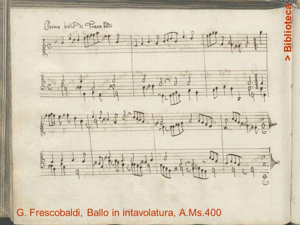 > Biblioteca G. Frescobaldi, Ballo in intavolatura, A.Ms.400