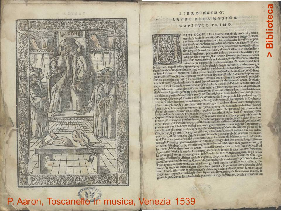 > Biblioteca P. Aaron, Toscanello in musica, Venezia 1539