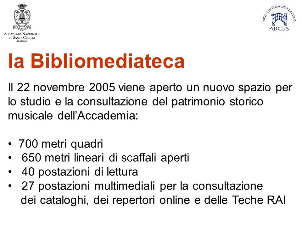 la Bibliomediateca Il 22 novembre 2005 viene aperto un nuovo spazio per lo studio e la consultazione del patrimonio storico musicale dell'Accademia: