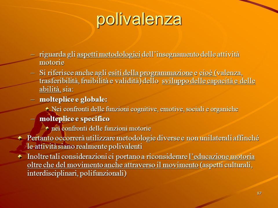 polivalenza riguarda gli aspetti metodologici dell'insegnamento delle attività motorie.