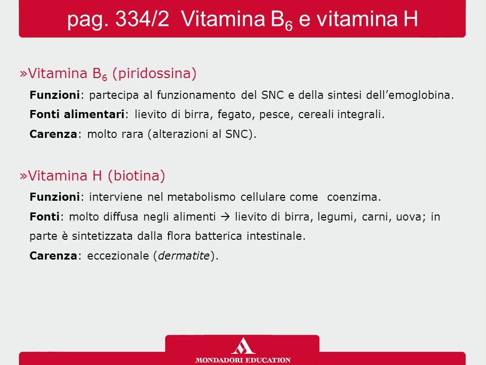 pag. 334/2 Vitamina B6 e vitamina H