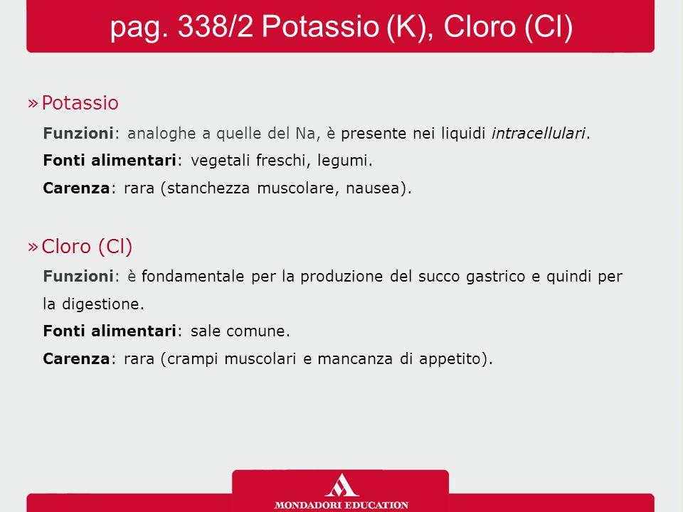pag. 338/2 Potassio (K), Cloro (Cl)