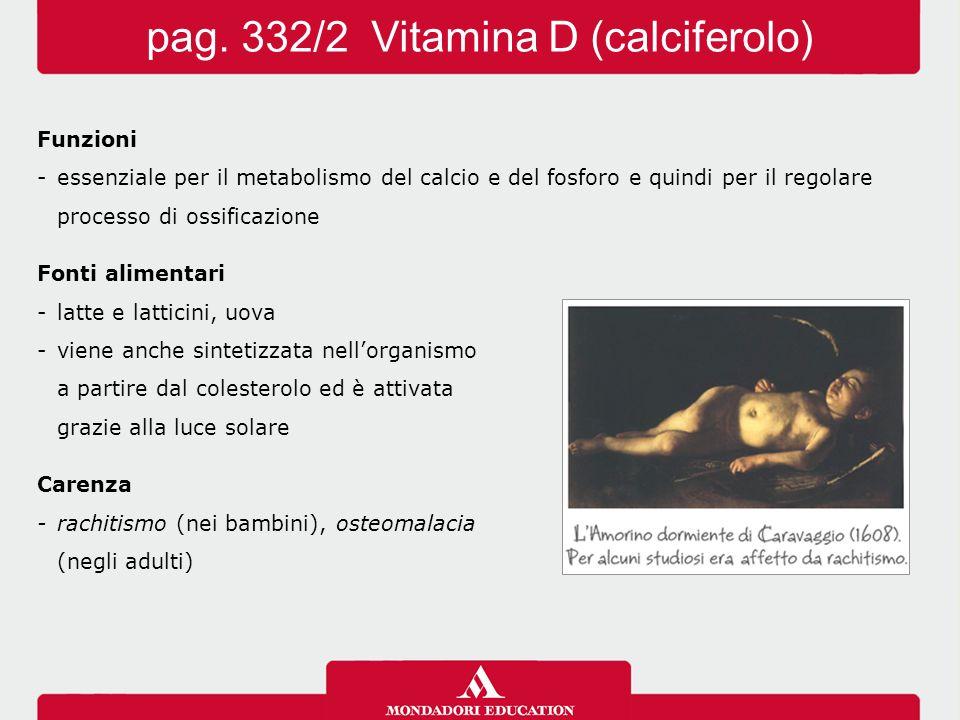 pag. 332/2 Vitamina D (calciferolo)