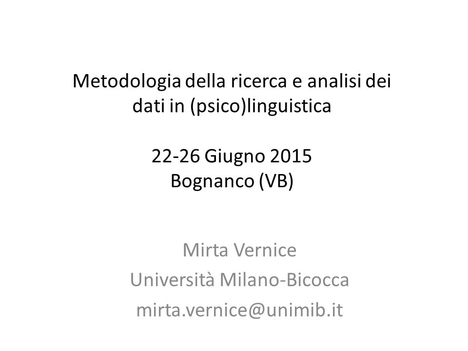 Mirta Vernice Università Milano-Bicocca mirta.vernice@unimib.it
