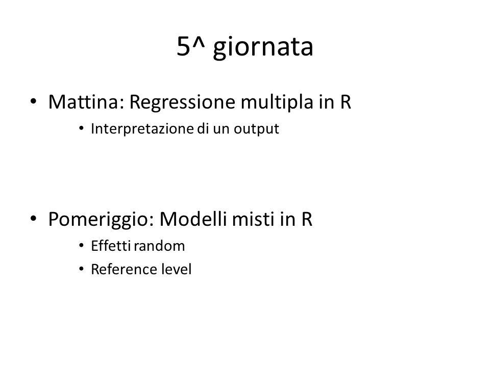 5^ giornata Mattina: Regressione multipla in R