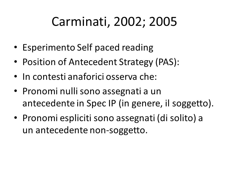 Carminati, 2002; 2005 Esperimento Self paced reading