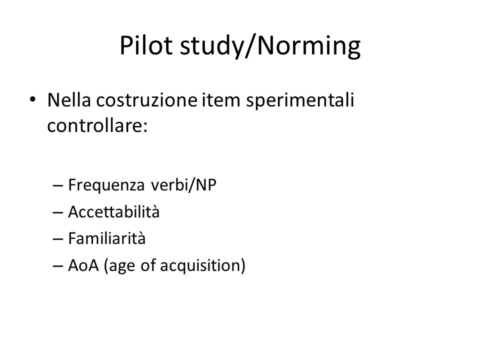 Pilot study/Norming Nella costruzione item sperimentali controllare: