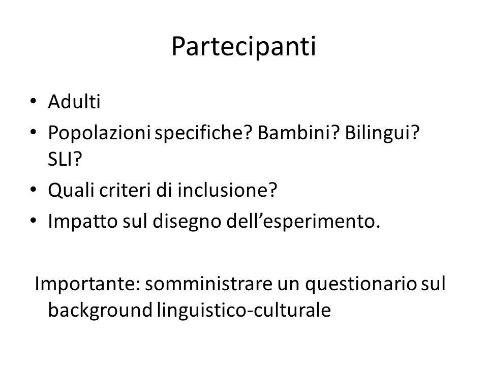 Partecipanti Adulti Popolazioni specifiche Bambini Bilingui SLI
