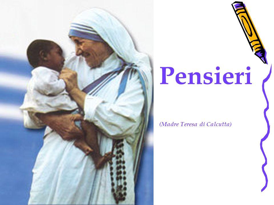 Assez Pensieri (Madre Teresa di Calcutta) - ppt video online scaricare TZ28